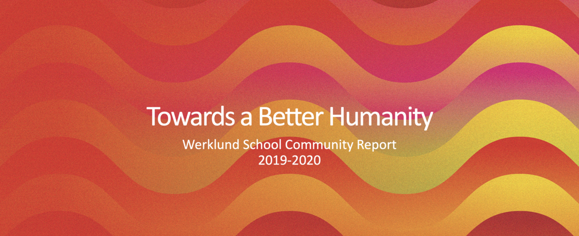 Towards a better humanity - Werklund School of Education Community Report 2019-2020